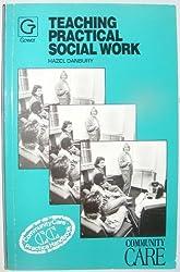 Teaching Practical Social Work: A Guide for Supervisors (Community Care Practice Handbooks)