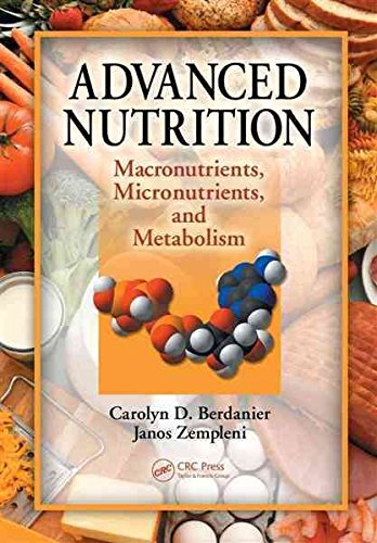 [Advanced Nutrition: Macronutrients, Micronutrients, and Metabolism] (By: Carolyn D. Berdanier) [published: September, 2008]