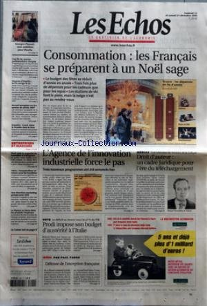 ECHOS (LES) [No 19821] du 22/12/2006 - CONSOMMATION - LES FRANCAIS SE PREPARENT A UN NOEL SAGE - LE BUDGET DES FETES SE REDUIT D'ANNEE EN ANNEE - TROIS FOIS PLUS DE DEPENSES POUR LES CADEAUX QUE POUR LES REPAS - LES STATIONS DE SKI FONT LE PLEIN, MAIS LA NEIGE N'EST PAS AU RENDEZ-VOUS - GEORGES PLASSAT - MON AMBITION POUR VIVARTE - UNE FIN DE SESSION PARLEMENTAIRE CHARGEE - HAUSSES D'IMPOTS - LE PS CORRIGE LE TIR - ACCORD EUROPEEN SUR LES QUOTAS DE PECHE 2007 - ENQUETE - COACH SEM