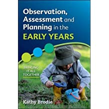 Observation, Assessment and Planning in The Early Years - Bringing it all together