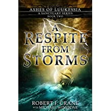 A Respite From Storms (A Sanctuary Series) (Ashes of Luukessia Book 2) (English Edition)