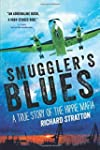 Smuggler's Blues: A True Story of the...