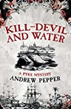 Kill-Devil And Water: A Pyke Mystery (Pyke Mystery 3)