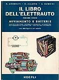 Il libro dell'elettrauto - volume 3° - avviamento e batterie