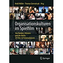 Organisationskulturen im Spielfilm: Von Banken, Klöstern und der Mafia: 29 Film- & Firmenanalysen