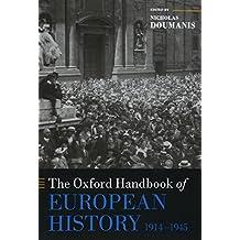 The Oxford Handbook of European History, 1914-1945 (Oxford Handbooks in History)