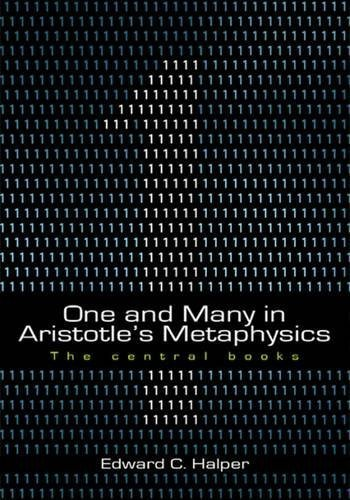 One and Many in Aristotle's Metaphysics: The Central Books by Edward C. Halper (2005-12-01)