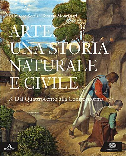 Arte. Una storia naturale e civile. Per i Licei. Con e-book. Con espansione online: 3