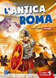 L'antica Roma. Le più antiche leggende