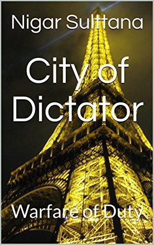 City of Dictator: Warfare of Duty  (Galician Edition) por Nigar Sulttana
