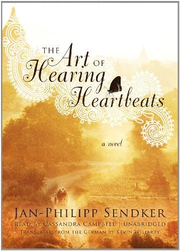 The Art of Hearing Heartbeats: A Novel by Jan-Philipp Sendker (2012-01-31)
