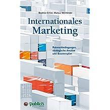 Internationales Marketing  Rahmenbedingungen, strategische Ansätze und  Businessplan fa1e42e75f