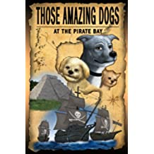 At The Pirate Bay (Those Amazing Dogs Book 4) (English Edition)