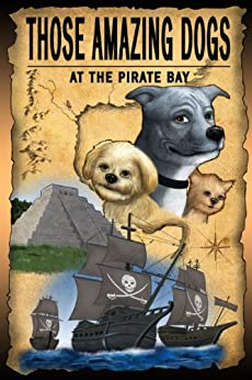 Como Descargar En Elitetorrent At The Pirate Bay (Those Amazing Dogs Book 4) Gratis PDF