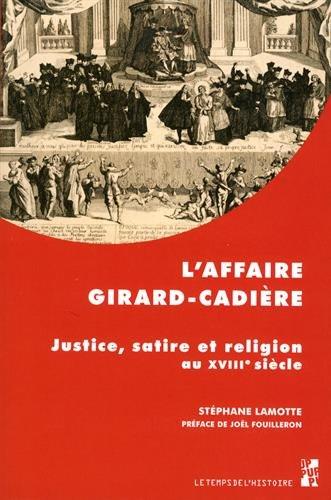 L'affaire Girard-Cadière : Justice, satire et religion au XVIIIe siècle