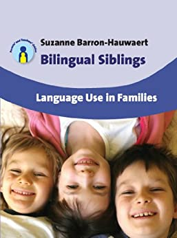 Bilingual Siblings: Language Use in Families par [Barron-Hauwaert, Suzanne]