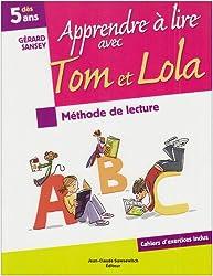 Apprendre à lire avec Tom et Lola : Méthode de lecture syllabique