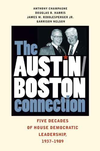 The Austin/Boston Connection: Five Decades of House Democratic Leadership, 1937-1989