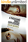 A Thousand Small Explosions (Psychological thriller)