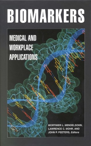 Biomarkers:: Medical and Workplace Applications