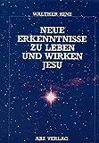 Neue Erkenntnisse zu Leben und Wirken Jesu - Walther Hinz