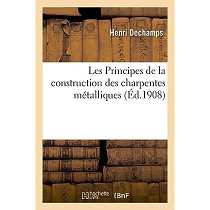 Les Principes de la construction des charpentes métalliques 3é ed