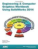 Engineering & Computer Graphics Workbook Using SolidWorks 2014 by Ronald E. Barr, Davor Juricic, Thomas J. Krueger (2014