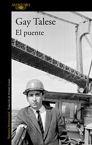 El Puente/The Bridge: The Building of the Verrazano - Narrows Bridge par Professor Gay Talese