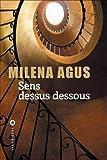 Sens dessus dessous | Agus, Milena (1959-....). Auteur