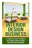 Best Books On How To Start An - Interior Design Business: A Guide on How to Review