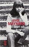 Telecharger Livres Et devant moi le monde de Joyce MAYNARD 5 janvier 2012 Poche (PDF,EPUB,MOBI) gratuits en Francaise