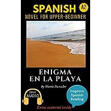 Spanish novel for upper-beginners (A2): Enigma en la playa. Downloadable Audio Vol.8. Spanish Edition.: Learn Spanish. Improve Spanish Reading. Graded reading. Aprender español. Lecturas graduadas.