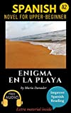 Spanish novel for upper-beginners (A2): Enigma en la playa. Downloadable Audio Vol.8. Spanish Edition.: Learn Spanish. Improve Spanish Reading. Graded reading. Aprender español. Lecturas graduadas.