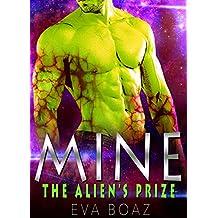 Alien Romance: MINE: The Alien's Prize: Scifi Alien Abduction Invasion Romance (English Edition)
