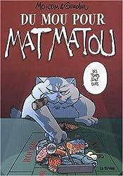 Du mou pour Mat Matou