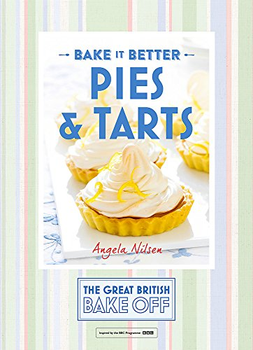 Great British Bake Off - Bake it Better (No.3): Pies & Tarts por Angela Nilsen