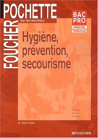 HYGIENE PREVENTION SECOURISME (Ancienne édition) par Sylvie Crosnier, Marie-Lise Cruçon, Annie Naulleau