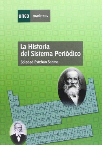 La Historia Del Sistema Periódico (CUADERNOS UNED) por Soledad ESTEBAN SANTOS