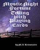 Mystic Night Fortune Telling With Playing Cards: Old Time Fortune Telling For Beginners