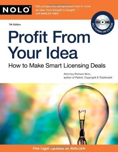 Profit From Your Idea: How to Make Smart Licensing Deals by Stim Attorney, Richard Published by Nolo 7th (seventh) edition (2010) Paperback