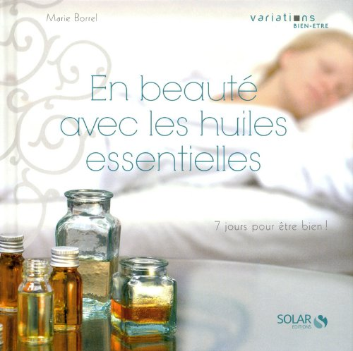 En beauté avec les huiles essentielles - variations bien être