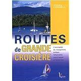 Routes de grande croisière : L'encyclopédie pratique des traversées en navigation hauturière