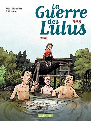 La Guerre des Lulus (Tome 2) - 1915, Hans (La Guerre des Lulus - 1916 La Perspective Luigi) (French Edition)