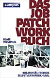 Das Job-Patchwork-Buch: Kreativität. Freiheit. Selbstverwirklichung