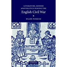 Literature, Gender and Politics During the English Civil War
