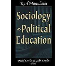 Sociology as Political Education: Karl Mannheim in the University