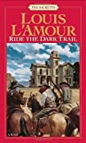 Ride the Dark Trail: The Sacketts: A Novel by L'Amour, Louis (1984) Paperback