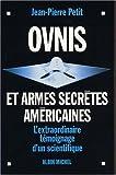 OVNIS et armes secrètes américaines : L'extraordinaire témoignage d'un scientifique