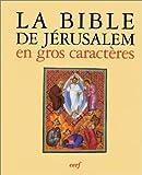 La Bible de Jérusalem en gros caractères - La sainte Bible