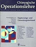 Chirurgische Operationslehre, 10 Bde. in 12 Tl.-Bdn. u. 1 Erg.-Bd., Ergänzungsband und Gesamtregisterband